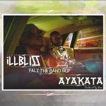 "iLLBliss – ""Ayakata"" ft. Falz  (Prod. By Sess)"