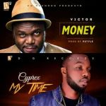 "Cyprex & Victor – ""My Time"" + ""Money"""