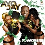 """Ayo Jay – """"Fowosere"""""""