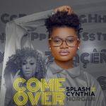 "Splash – ""Come Over"" ft. Cynthia Morgan"