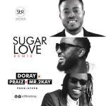 """Doray – """"Sugar Love"""" (Remix) ft. Praiz & Mr.2Kay"""