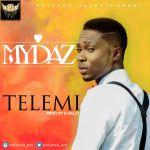 """Mydaz – """"Telemi"""" (Prod. By EKelly)"""