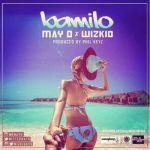 "May D – ""Bamilo"" ft. Wizkid"