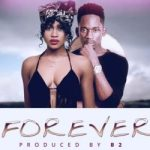 """Eazzy – """"Forever"""" ft. Mr. Eazi (Prod. By B2)"""