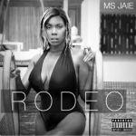 "Ms. Jaie – ""Rodeo"" (Prod. By  JayPauLBeatz)"