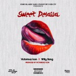 """Victoriouz Icon & Willy Bang  – """"Sweet Delaila"""""""