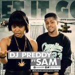 """DJ Preddy – """"Let It Go"""" ft. Sam"""