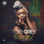 """Toby Grey – """"You & I"""" (Prod. By PuffyTee)"""
