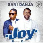 """Sani Danja – """"Joy"""" ft. Vector"""