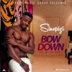 """Sinopizi – """"Bown Down"""""""