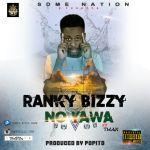 """Ranky Bizzy – """"No Yawa"""" ft. Tman"""