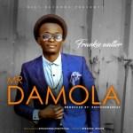 "Frankie Walter – ""Mr Damola"" (Prod By Ekeyzondabeat )"