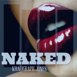 "VIDEO: Khaligraph Jones – ""Naked"""