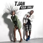 """Tjan – """"Your Smile"""" (Prod. by Cobhams Asuquo)"""