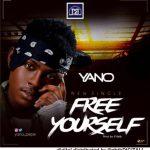 "Yano – ""Free Yourself"" (Prod by E-Kelly)"