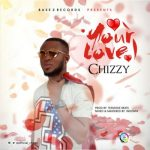 Chizzy – Your love (Prod. By Teemode)