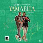 "Joe El – ""Yamarita"" ft. Olamide (Prod by Maleek Berry)"