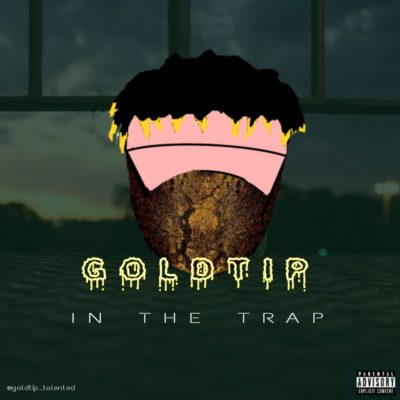 Goldtip – 'In The Trap'