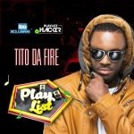 PLAYLIST HACKER: Tito Da Fire Shares With Us The Top 10 Pop Collaborations On His Playlist