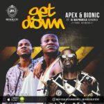 VIDEO: Apex & Bionic – Get Down ft. DJ Maphorisa