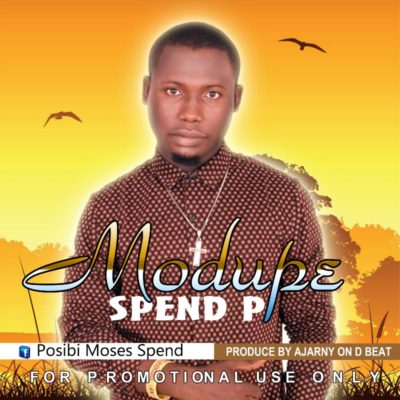 Spend P – Modupe (Prod By Ajarny)