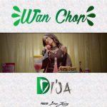 VIDEO: Di'Ja – Wan Chop
