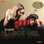 B-Mar – Lagos Girl (Prod. By Eclipse)