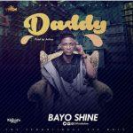 Bayo Shine – Daddy (Prod. by Antras)
