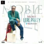 Mobie – Lere Party (Prod. By E-Kelly)