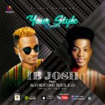 VIDEO: IB Josh – Your Style ft. Korede Bello