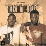 Nessy Bee – Back In The Days (Tha Remix)  ft. Vyce Carter