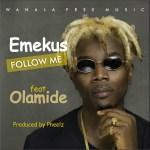 PREMIERE: Emekus – Follow Me ft. Olamide (Prod by Pheelz)