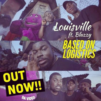 VIDEO: Louisville – Based On Logistics ft. Blazzy