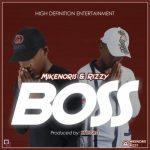 Mikenoris – Boss ft. Rizzy (Prod. Knegro)