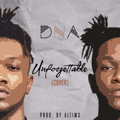 DNA – Unforgettable (Cover) [New Song]