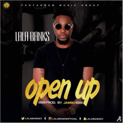 Lalabanks – Open Up [Prod. Jambo]