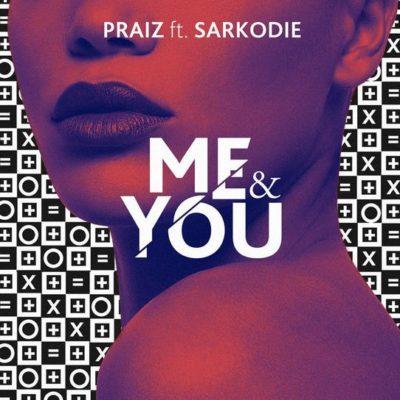 Praiz – Me & You ft. Sarkodie [New Song]