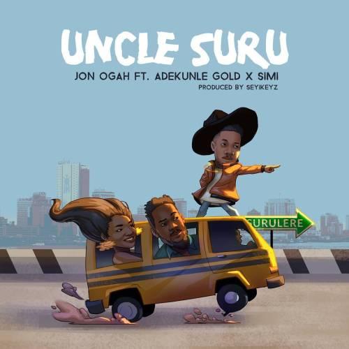 Jon Ogah – Uncle Suru ft. Adekunle Gold & Simi [New Song]