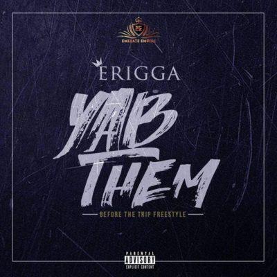 Erigga – Yab Them (Before The Trip) [New Song]