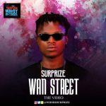 VIDEO: Surprize – Wan Street ft. Olstar