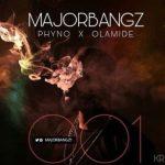 Major Bangz – 001 ft. Phyno & Olamide [New Song]