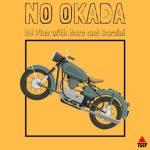 DJ Pluz X Mars and Barzini – No Okada