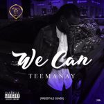 Teemanay – We Can (Freestyle Cover)