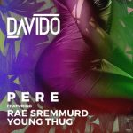 Davido – Pere f. Rae Sremmurd & Young Thug [New Song]