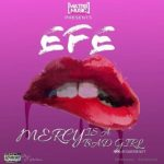 Efe – Mercy Is A Bad Girl [New Song]