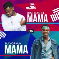 "Kiss Daniel VS Mayorkun . . Whose ""MAMA"" Song Is Your Favourite?"