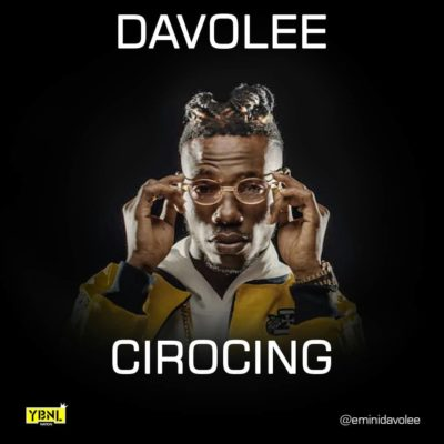 download Davolee – Cirocing [New Song] (Prod. by YoungJohn)