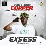 eXSess – Gallant Corper (NYSC Theme Song)