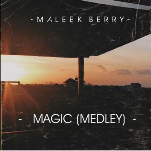 Maleek Berry Magic Medley - [New Song] Maleek Berry – Magic (Medley)