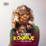 Toby Grey – Konibaje ft. 9ice & Skales [New Song]